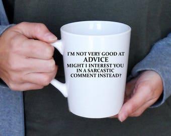 I'm Not Very Good At Advice Mug