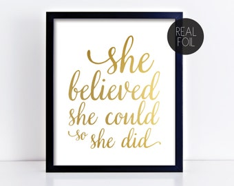 She Believed She Could So She Did // Genuine Foil Poster Print Wall Art Decor