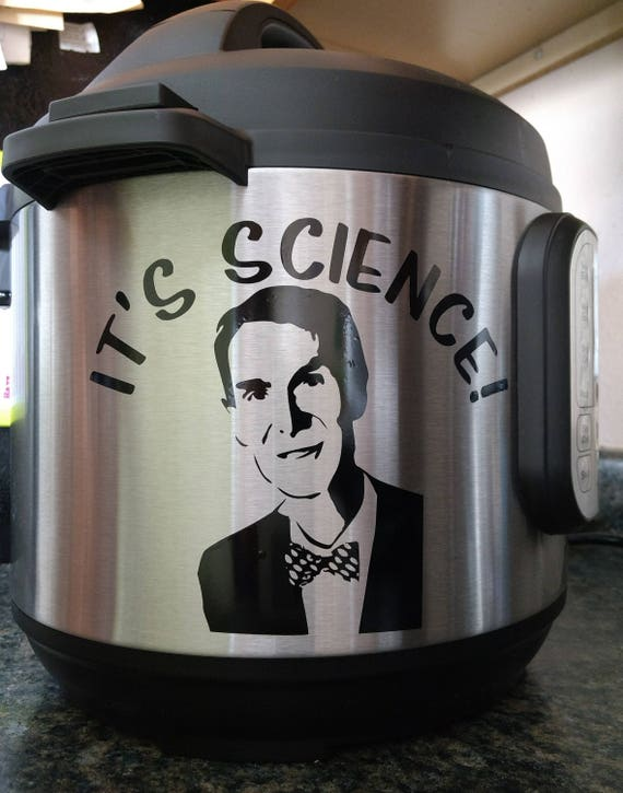 It's Science decal on an instant pot