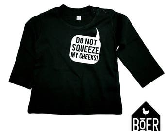 Baby shirt long sleeve: Do not squeeze my cheeks / black / 3-6 months / 6-12 months.