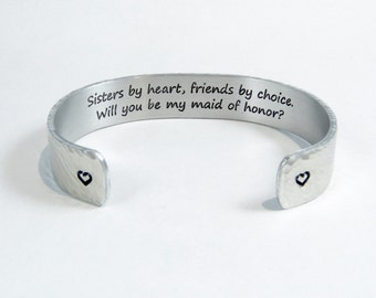 "READY TO SHIP ~ Maid of Honor Gift ~ Sisters by heart, friends by choice.  Will you be my maid of honor? ~ 1/2"" hidden message cuff"