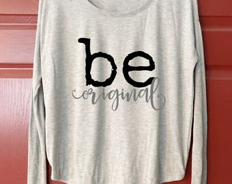 original | be original | flowy long sleeve with ribbed arms