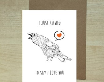 I Just Cawed To Say I Love You greeting card