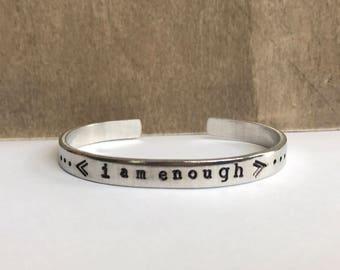 I AM ENOUGH hand stamped cuff bracelet, stamped bracelet