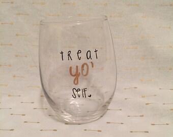 Treat Yo' Self Parks and Rec Stemless Wine Glass