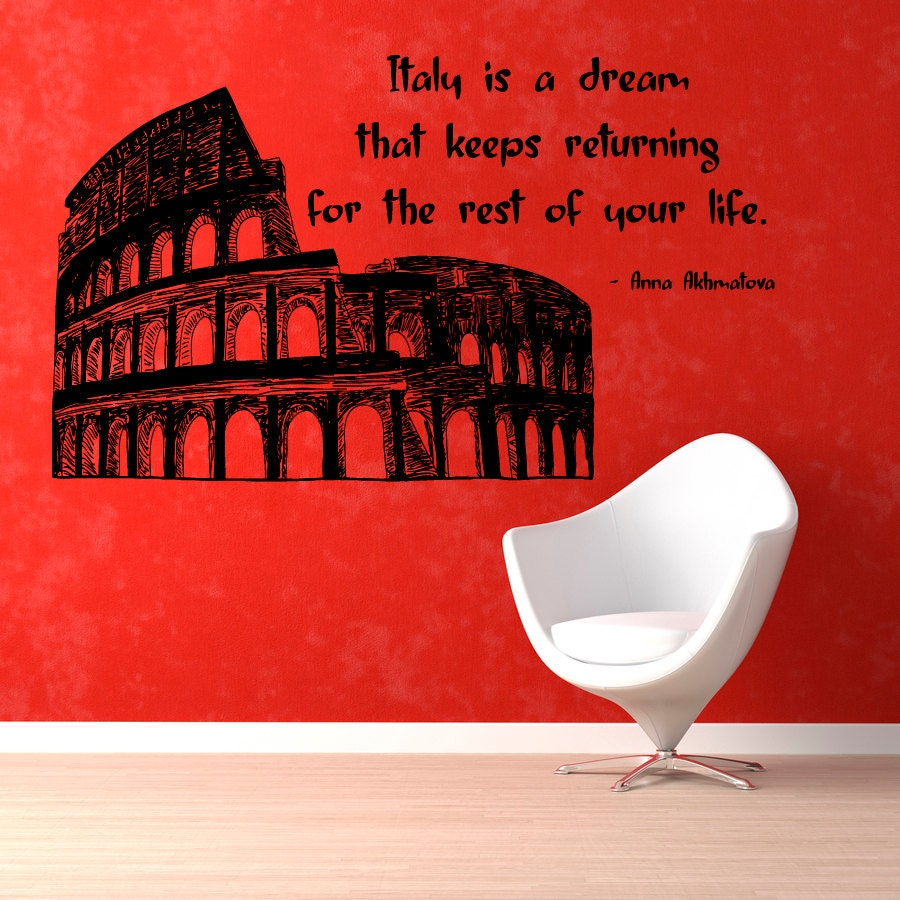 Italy Quotes Colosseum Wall Decals Italy Is A Dream Wall Quotes Italy Vinyl
