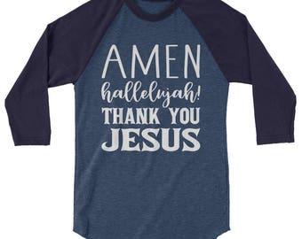 Amen Hallelujah Thank You Jesus TShirt Religious Christian 3/4 sleeve raglan shirt