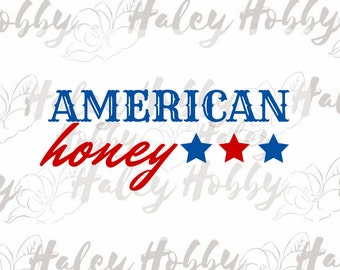 American Honey 4th of July SVG file cut file