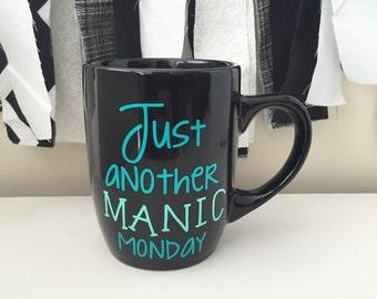 Just Another Manic Monday Coffee Mug; Manic Monday; Monday Mug; Work Mug