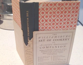 The Williamsburg Art of Cookery, by Mrs. Helen Bullock, hard back 1958 cookbook replicating recipes and paper stock from a 1754 volume