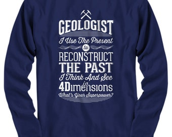 Geologist Shirt, Geology Shirt, Gift For Geologists, Geology Gift, Geologist Gift, Geology Professor, Geology Degree, Funny Geology Shirt