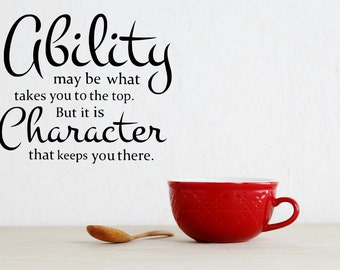 "Ability may be what takes you to the top Vinyl Wall Decal, Decor, Sticker, Free US Shipping, Black or White, 12.6"" X 18"""