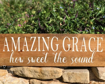 Amazing Grace How Sweet The Sound Stained Wood Sign For Home