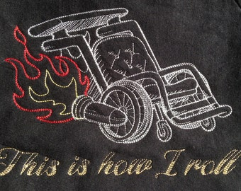 This is how I roll, fired up wheelchair t shirt