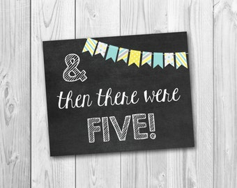 Pregnancy announcement, And then there were five, chalkboard printable, instant download