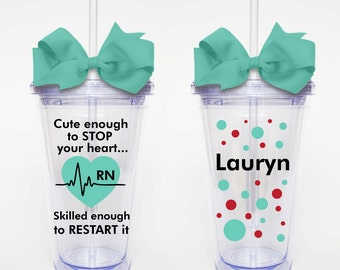 Cute Nurse Funny Quote- Acrylic Tumbler Personalized Cup