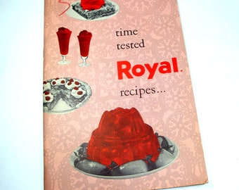 Time Tested Royal Recipes, Gelatins and Puddings, Desserts, Salads, Mid Century Cookbook  (293-13)