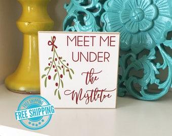 Meet Me Under the Mistletoe- Mistletoe Sign - Christmas Decorations - Christmas Decor - Christmas Sign - Wood Christmas Sign - Gift for her