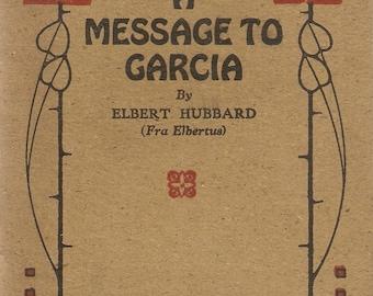 VINTAGE Book - A Message to Garcia, By Elbert Hubbard - Self Improvement - Literature - American Literature