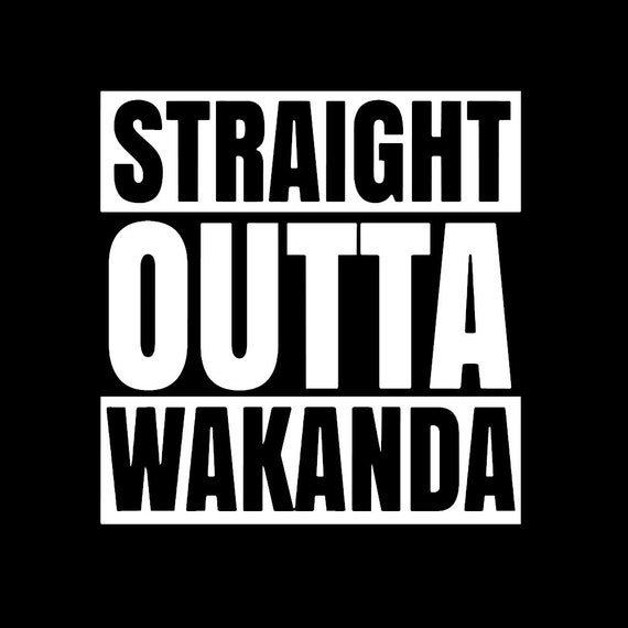 Black panther decal wakanda straight outta wakanda vinyl