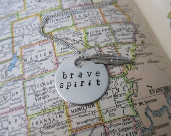 Brave Spirit - Metal Hand Stamped Necklace or Key Chain
