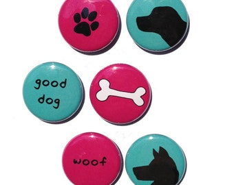 Dog Magnets or Dog Pinback Buttons - Gift for Dog Lover, Veterinarian or Vet Tech - Good Dog - Woof - Animal Fridge Magnets or Pins Set