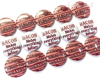"Bacon Magnet, 1"", Button Magnet, Bacon Buttons, Bacon Theme, I Love Bacon, Bacon Crazy, Bacon Party Favors, Bacon Decor, Bacon Lover Magnet"