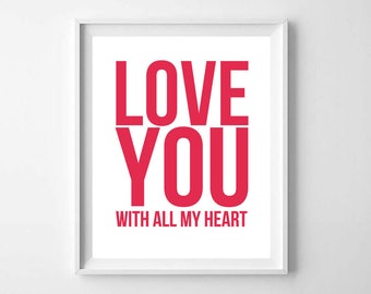 Love You Printable, Printable Art, Love You Nursery Print, Love You With All My Heart, Love You Print, Love You Wall Art, Modern Love Print