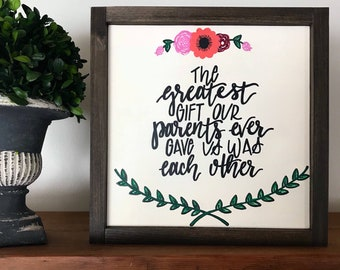 1'x1' |The Greatest Gift Our Parents Ever Gave Us Was Each Other Wood Sign|Sister Gift|Farmhouse Decor|Hand Lettered|Hand Painted|Sister Sig
