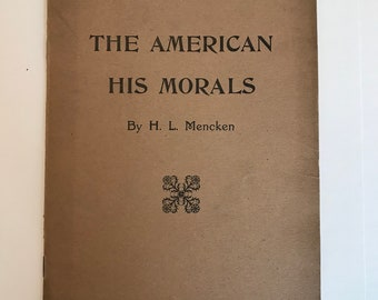 1913 First Edition - H.L. Mencken - The American His Morals