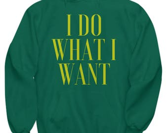 do what I want hoodie