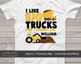 Truck shirt - I like big trucks and I cannot lie funny construction truck personalized Tshirt MDT-004
