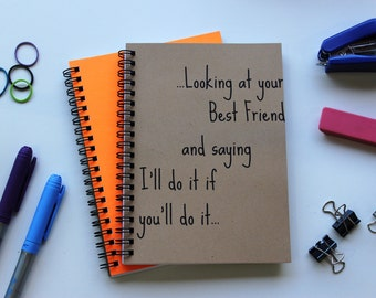 Best friend notebook etsy looking at your best friend and saying ill do it if you altavistaventures Images