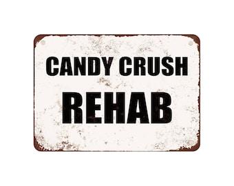 "Candy Crush Rehab - Vintage Look 9"" X 12"" Metal Sign"