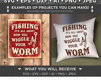 Fishing It's All About How You Wiggle Your Worm SVG File - Fishing Svg - Fish Svg - Camping Decor - Campsite Decor - 785