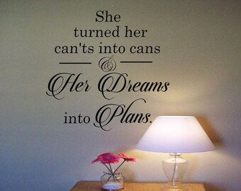 She turned her cant's into cans & her dreams into plans Wall Decal