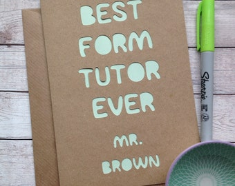 Personalised Teacher Card, Quote Card, Best Form Tutor Ever, Personalized, Appreciation, Fun Card, Thank You, Card for Teacher, End of Term.