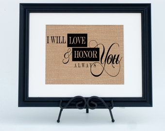 I Will Love and Honor You Always Framed Burlap Print Fabric Art / Valentine's Day Gift / Wedding Gift / Anniversary Gift (#1242FB)