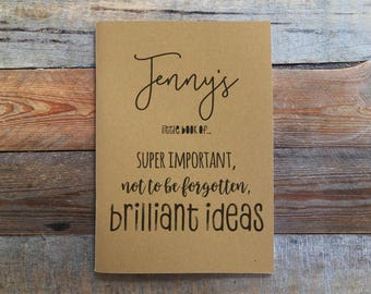 Personalised Super Important, Not to be Forgotten, Brilliant ideas Kraft Notebook, 20 Plain A5 Pages, Bullet Journal, Sketch Book