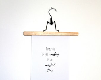 Time You Enjoy Wasting Is Not Wasted Time // Art Print // A4 - Unframed // Positive Quotes // Free Shipping Within Australia