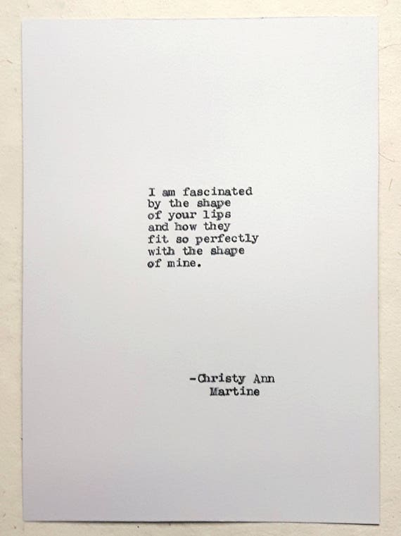 Anniversary Gifts for Girlfriend or Boyfriend Love Poem Typed with Vintage Typewriter - I am fascinated by the shape of your lips