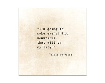 Elsie de Wolfe, Typewriter Quote, Make Things Beautiful, Literary Quote, Book Quote, Typography Inspirational Quote, Large Wall Art