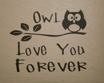 I'll Love You Forever Vinyl Lettering Wall Art Sticker // Owl Love You Forever Wall Decal