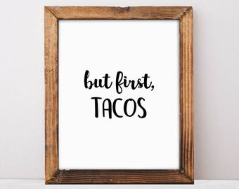 Taco Print, Taco Print, But First Tacos, Taco Love, Taco Lover, Gift for Her, Kitchen Decor, Printable Art, Digital Download, Kitchen Print