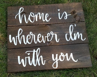 Home Is Wherever I'm With You Slatted Wood Sign