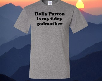 Dolly Parton is My Godmother Country Music TShirt