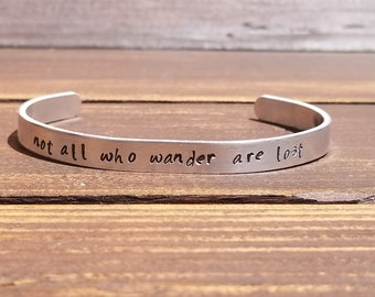 Not all who Wander are Lost cuff