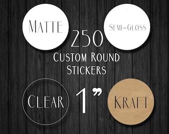 "250 1"" Custom Round Stickers - Custom Clear Gloss Sticker - Custom Kraft Sticker - Logo Stickers - Clear Labels - Kraft Labels"