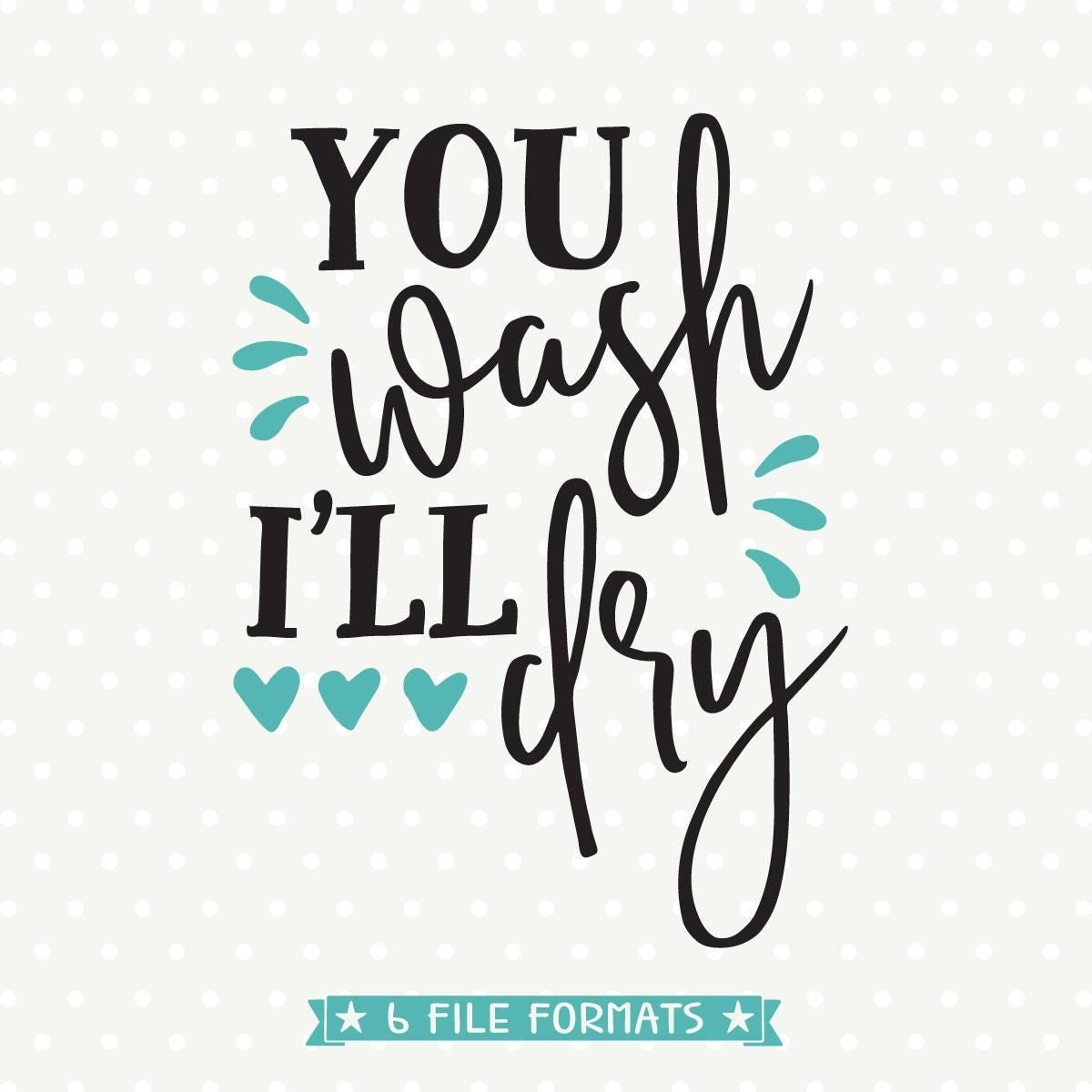 Kitchen Tea Quotes For Cards: You Wash I'll Dry SVG Tea Towel Cuttable Kitchen Svg