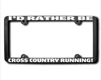 I'd Rather Be Cross Country Running License Plate Frame (T) USA